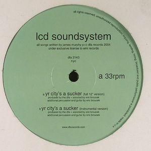 LCD SOUNDSYSTEM - Yr City's A Sucker