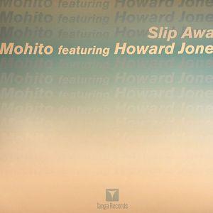 MOHITO feat HOWARD JONES - Slip Away
