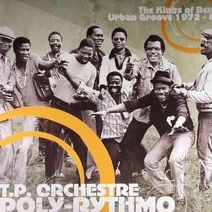 TP ORCHESTRA POLY RYTHMO - The Kings Of Benin Urban Groove 1972-80 (repress)