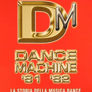 VARIOUS - Dance Machine '81 '82: History Of Dance Part 2