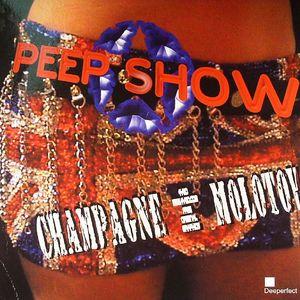 PEEP SHOW - Champagne & Molotov