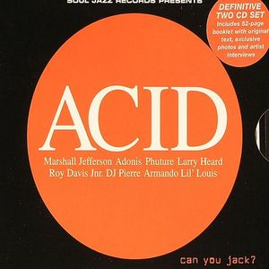 VARIOUS - Acid: Can You Jack? (Chicago Acid & Experimental House 1985-1995)