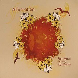 SOLU MUSIC featruing KAI MARTIN - Affirmation
