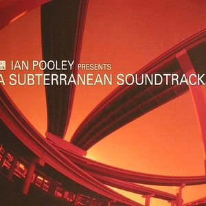 POOLEY, Ian/VARIOUS - Subterranean Soundtrack