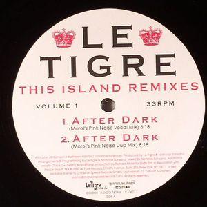 LE TIGRE - This Island (remixes)