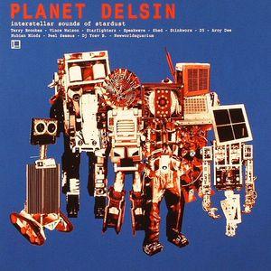 VARIOUS - Planet Delsin: Interstellar Sounds Of Stardust