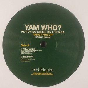 YAM WHO? feat CHRISTIAN FONTANA - Wrap You Up