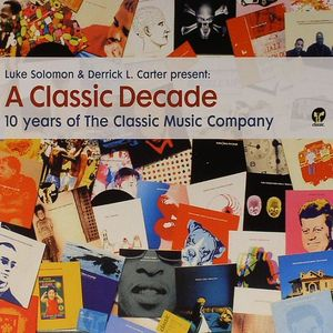 SOLOMON, Luke/DERRICK L CARTER/VARIOUS - A Classic Decade: 10 Years Of The Classic Music Company