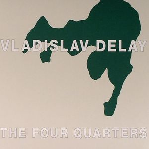 VLADISLAV DELAY - The Four Quarters