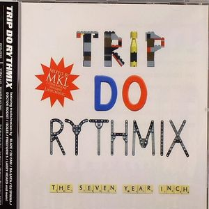 MKL/VARIOUS - Trip Do Rythmix: The Seven Year Inch