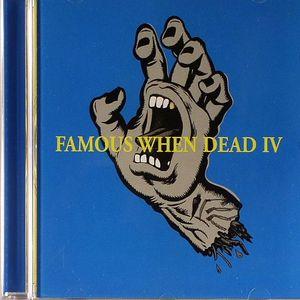VARIOUS - Famous When Dead IV