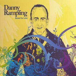 RAMPLING, Danny/VARIOUS - Break For Love