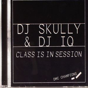 DJ SKULLY/DJ IQ/VARIOUS - Class Is In Session