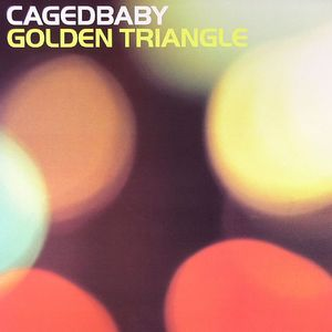 CAGEDBABY - Golden Triangle