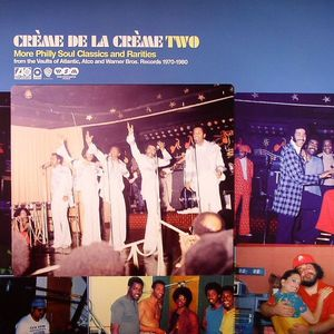 VARIOUS - Creme De La Creme Volume 2: More Philly Soul Classics & Rarities
