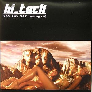 HI TACK - Say Say Say (Waiting 4 U)