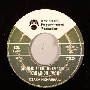 OSAKA MONAURAIL - (She Lights My Fire The Baby Sure Is) Down & Out (repress)