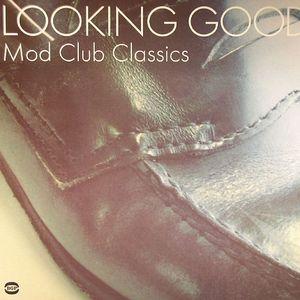 VARIOUS - Looking Good: Mod Club Classics