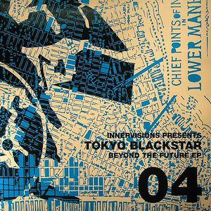 TOKYO BLACK STAR feat RICH MEDINA - Beyond The Future EP