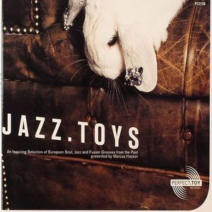 HACKER, Marcus/VARIOUS - Jazz Toys: An Inspiring Selection Of European Soul, Jazz & Fusion Grooves From The Past