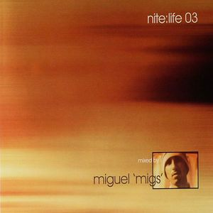 MIGS, Miguel/VARIOUS - Nite:Life 03 Remastered