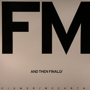 FIXMER/McCARTHY - And Then Finally