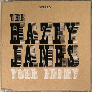 HAZEY JANES, The - Your Enemy