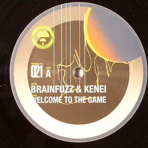 BRAINFUZZ & KENEI/SPINOR - Welcome To The Game