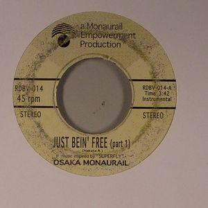OSAKA MONAURAIL - Just Bein' Free (repress)