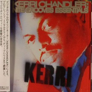 CHANDLER, Kerri - Nite Grooves Essentials