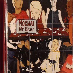 MOGWAI - Mr Beast