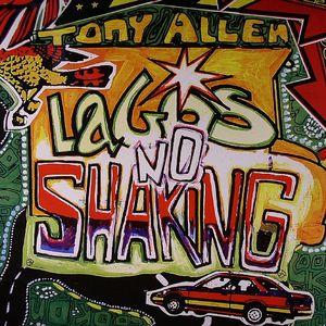 ALLEN, Tony - Lagos No Shaking