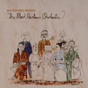 ROCKWELL, Billy - The Mod Parlour Orchestra