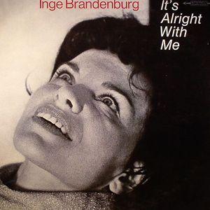 BRANDENBURG, Inge - It's Alright With Me