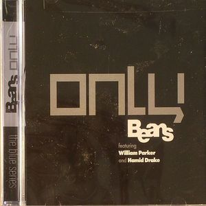 BEANS feat WILLIAMS PARKER/HAMID DRAKE - Only