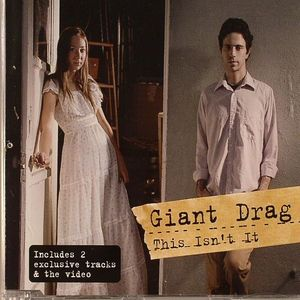 GIANT DRAG - This Isn't It