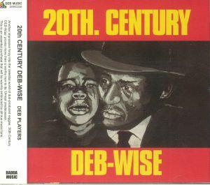 DEB PLAYERS - 20th Century Deb Wise