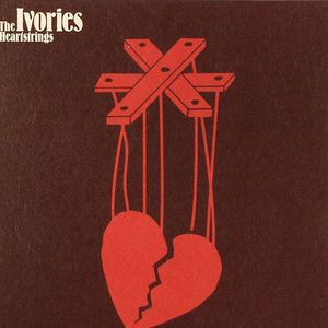 IVORIES, The - Heartstrings