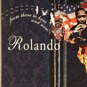 ROLANDO/VARIOUS - From There To Here & Now