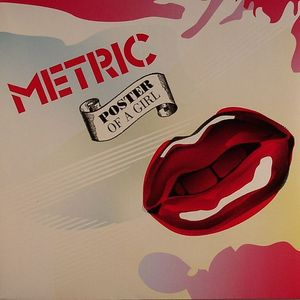 METRIC - Poster Of A Girl