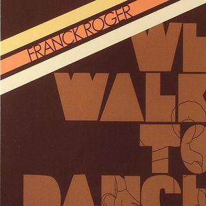 ROGER, Franck - We Walk To Dance