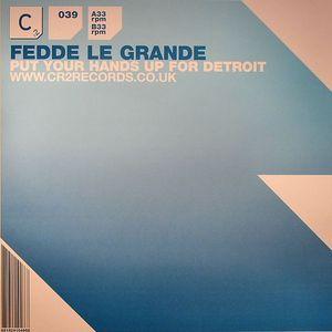 LE GRANDE, Fedde - Put Your Hands Up For Detroit