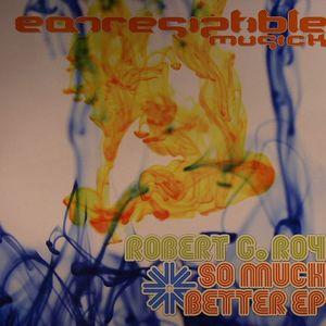ROY, Robert G - So Much Better EP