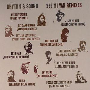 RHYTHM & SOUND - See Mi Yah (remixes)