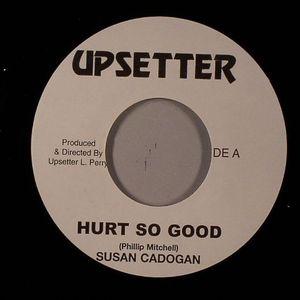 CADOGAN, Susan/UPSETTERS - Hurt So Good