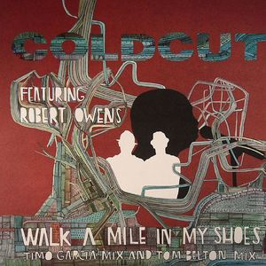 COLDCUT feat ROBERT OWENS - Walk A Mile In My Shoes