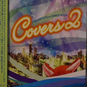 VARIOUS - Covers 2 - Golden Hits vs Dance Music