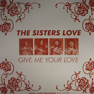 SISTERS LOVE, The - Give Me Your Love