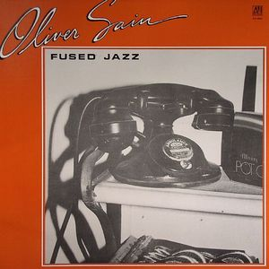 SAIN, Oliver - Fused Jazz - A Collection (Greatest Hits)