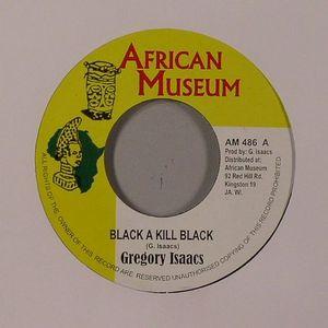 ISAACS, Gregory - Black A Kill Black